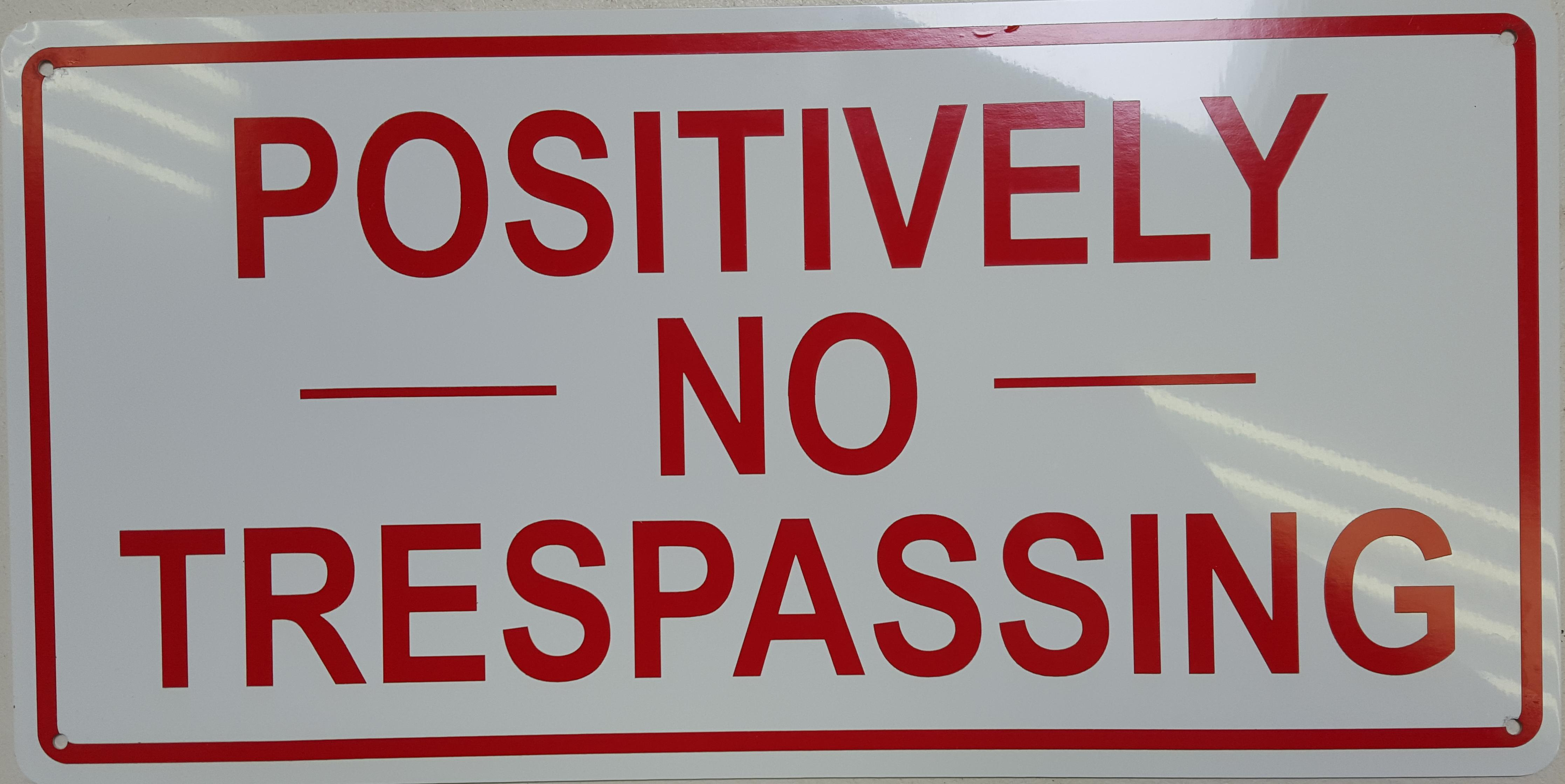 Positively No Trespassing Stock Sign